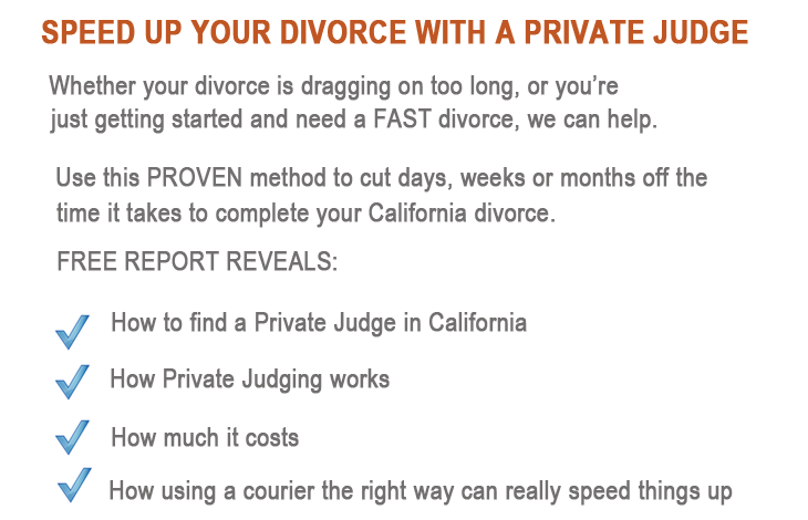Use private judging to speed up a CA divorce